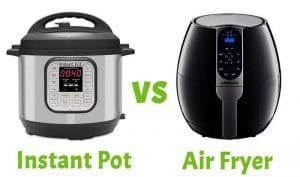 Air Fryer vs Instant Pot - Which One is Suitable for You