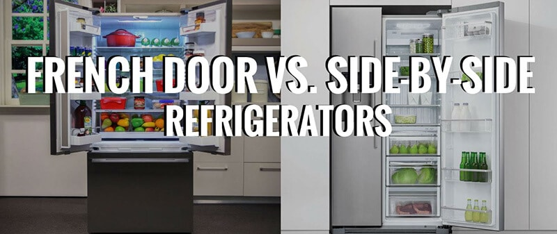 French Door vs Side By Side - What's Right for Your Kitchen