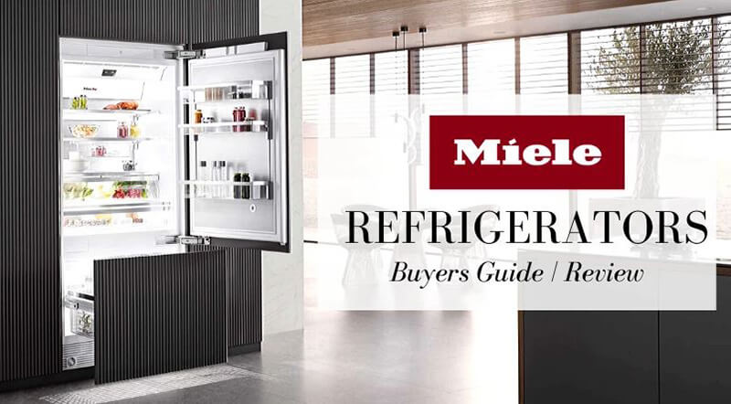Miele Refrigerator Review New 2020