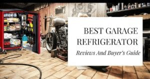 Top 17 Best Garage Refrigerators Review 2020