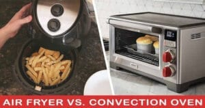 Air Fryer Vs Convection Oven 2021