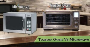 Toaster Oven Vs Microwave 2021